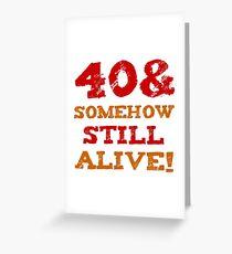 40th Birthday Gag Gift Greeting Card