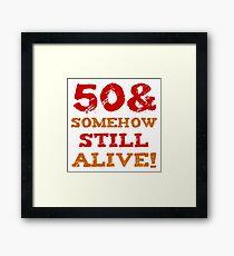 50th Birthday Gag Gift Framed Print