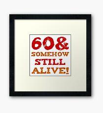 60th Birthday Gag Gift Framed Print