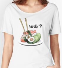 Sushi? Women's Relaxed Fit T-Shirt