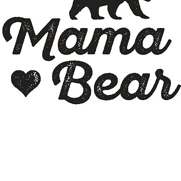 Mama Bear by ABFTs