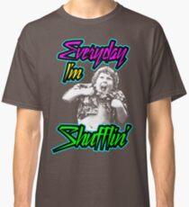 Every Day I'm (Truffle) Shufflin' Classic T-Shirt