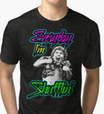Every Day I'm (Truffle) Shufflin' Tri-blend T-Shirt
