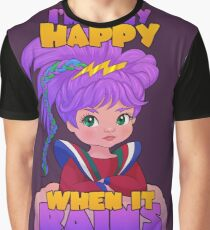 I'm Only Happy When it Rains Graphic T-Shirt