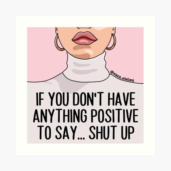Shut up by Sasa Elebea Art Print