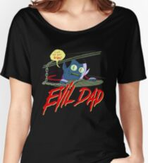 Evil Dad Women's Relaxed Fit T-Shirt