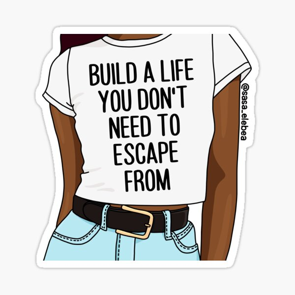Build a life by Sasa Elebea Sticker