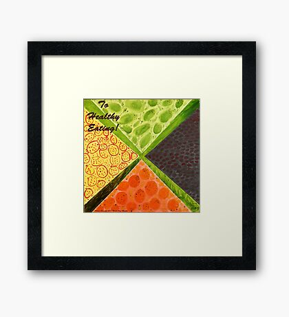 To Healthy Eating! Framed Print
