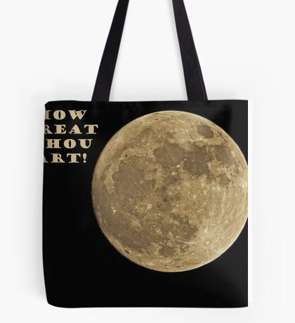 HOW GREAT THOU ART! Tote Bag