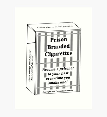 Prison Branded Cigarettes Art Print