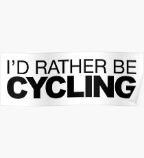 Id rather be Cycling Poster