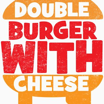 Double Burger w/ Cheese by sketchx