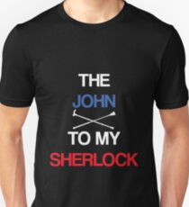 The John To My Sherlock Unisex T-Shirt