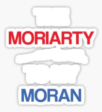 The Moriarty To My Moran Sticker