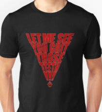 GRIT THOSE TEETH! Unisex T-Shirt