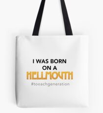Born on a Hellmouth Tote Bag