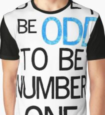 You have to be odd Graphic T-Shirt