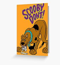 Scooby Don't! Greeting Card