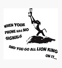 Go Lion King on it 2c Photographic Print