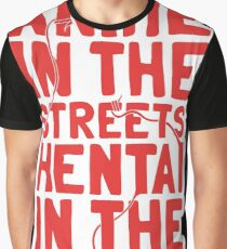 Anime in the streets hentai in the sheets Graphic T-Shirt
