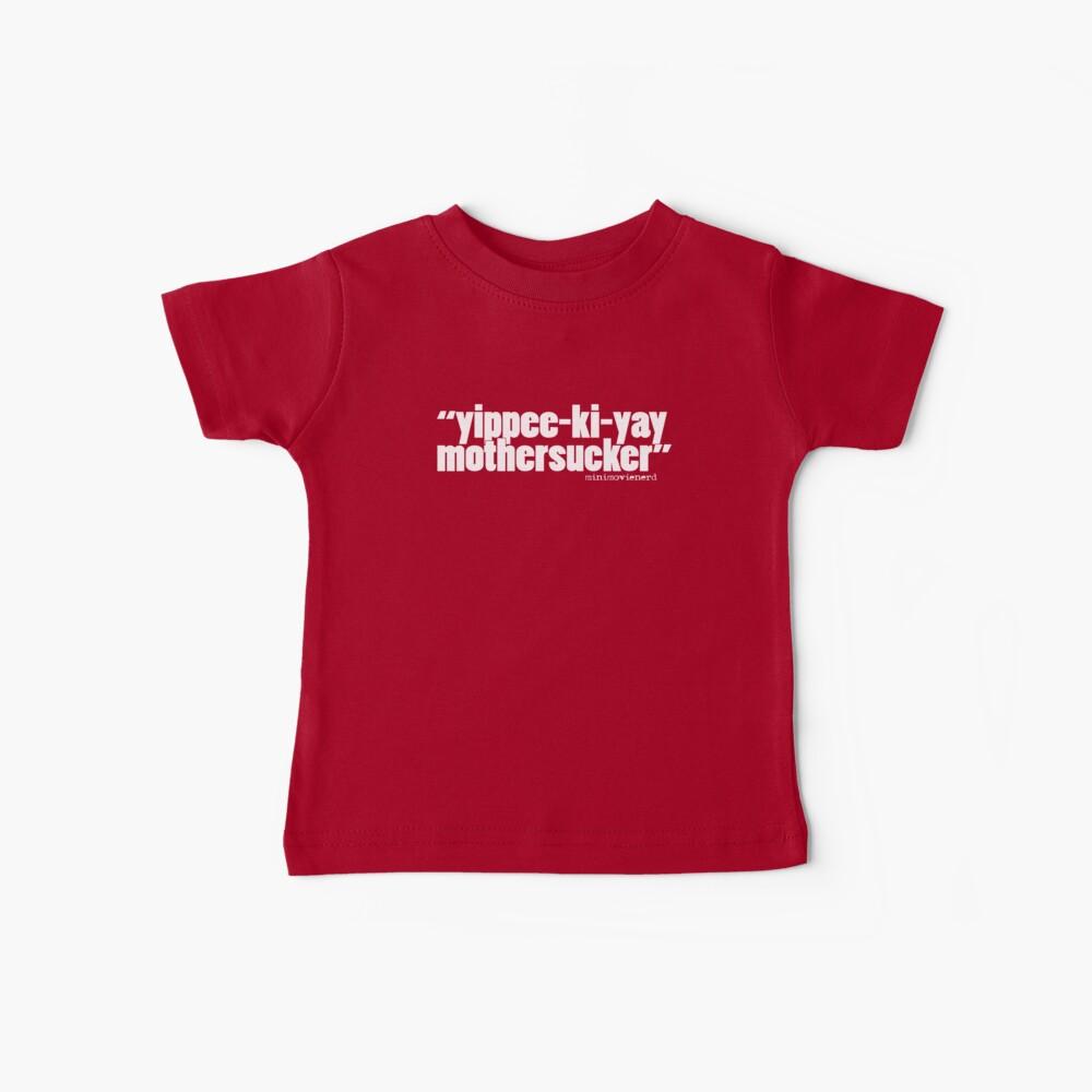 'yippee-ki-yay...' Baby T-Shirt