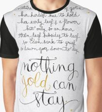 Nothing gold can stay Graphic T-Shirt