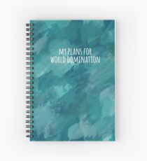 My Plans for World Domination Watercolour Notebook Spiral Notebook