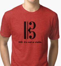 Alto Clef - NO, It's Not a Violin. Tri-blend T-Shirt