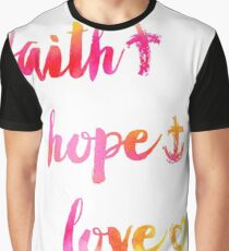 Faith Hope and Love Graphic T-Shirt