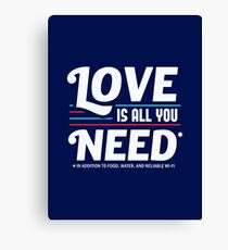 Love is All You Need | Funny Slogan Canvas Print