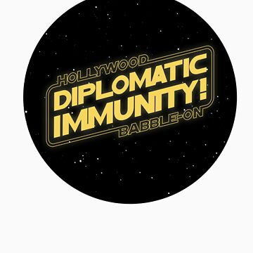 Hollywood Babble-On: Diplomatic Immunity! by actualchad