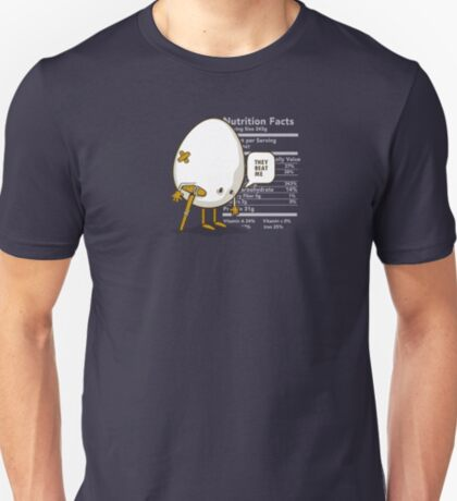 They Beat Me | Funny Egg T-Shirt