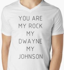 You are my Rock my Dwayne my Johnson T-Shirt