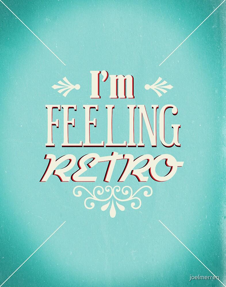 I'm Feeling Retro by joelmerren