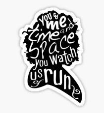 """You Watch Us Run"" (Black) Sticker"