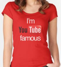 I'm YouTube Famous Women's Fitted Scoop T-Shirt