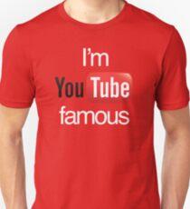 I'm YouTube Famous T-Shirt