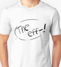 The Eff-! Unisex T-Shirt