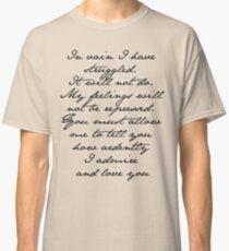 PRIDE AND PREJUDICE JANE AUSTEN MR. DARCY ENGAGEMENT SPEECH  Classic T-Shirt