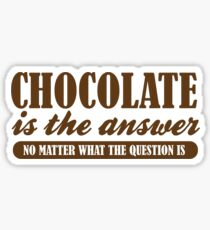 Chocolate Is The Answer Sticker