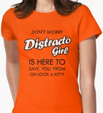 Distracto Girl Is Here! Oh Look A Kitty T-Shirt