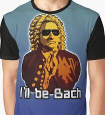 I'll be Bach Graphic T-Shirt