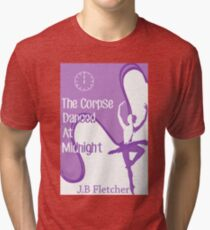 The Corpse Danced at Midnight Tri-blend T-Shirt