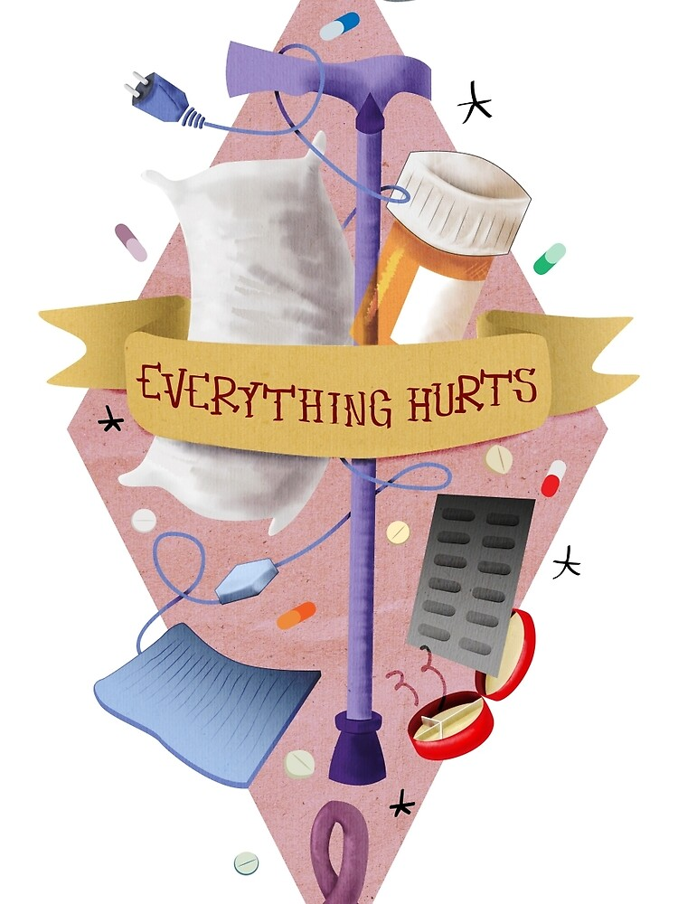 Everything hurts - Spoonie design by lacacamola