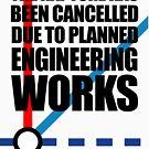«El arrebato ha sido cancelado debido a las obras de ingeniería planificadas» de jezkemp
