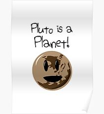 Pluto Is A Planet! Poster