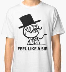 Feel Like A Sir (HD) Classic T-Shirt