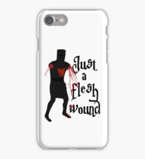 Just a flesh wound iPhone Case/Skin