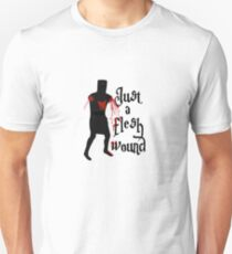Just a flesh wound Unisex T-Shirt
