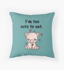I'm too cute to eat Throw Pillow